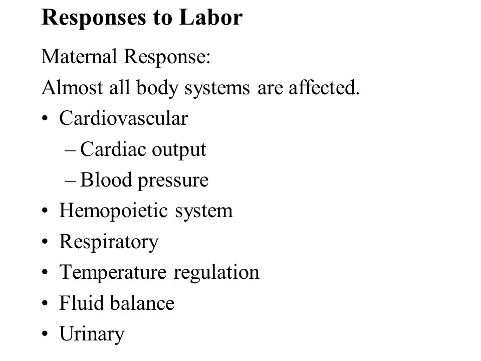Responses to Labor Maternal Response: