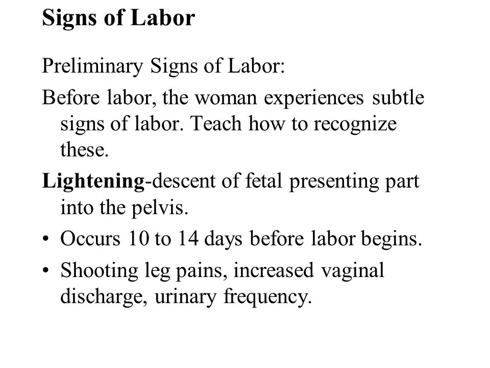 Signs of Labor Preliminary Signs of Labor: