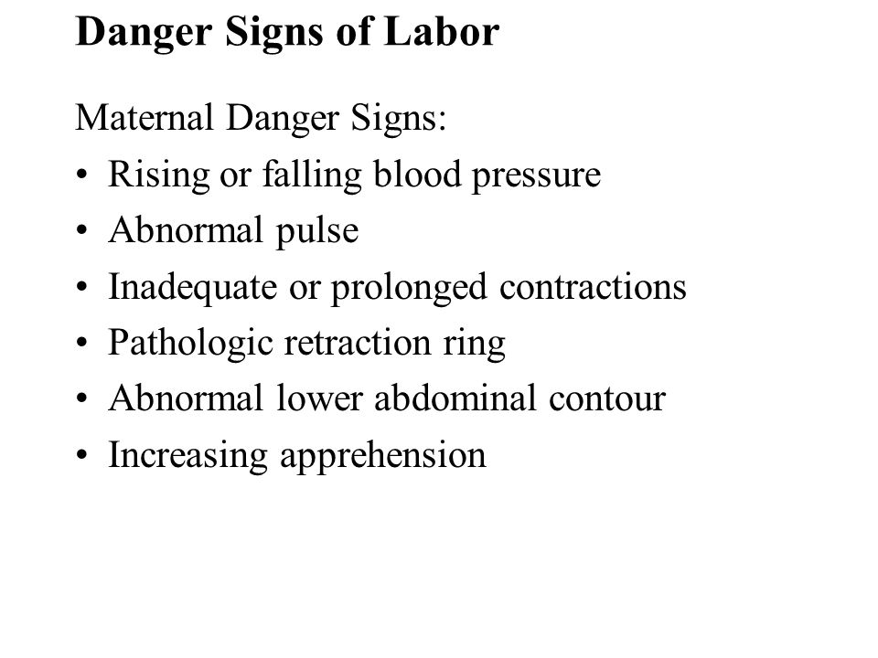 Danger Signs of Labor Maternal Danger Signs: