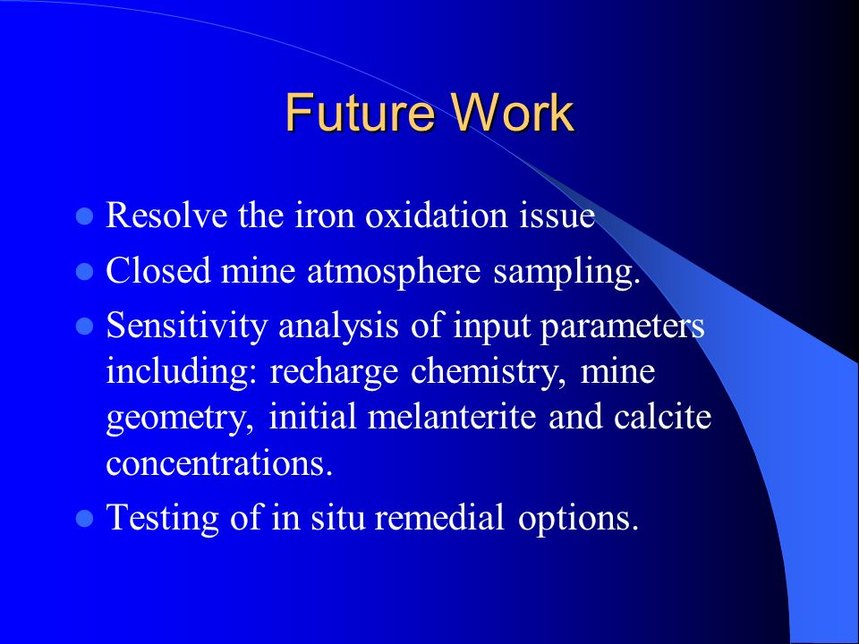 Future Work Resolve the iron oxidation issue