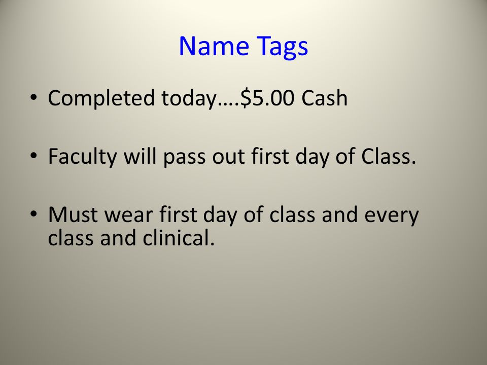 Name Tags Completed today….$5.00 Cash