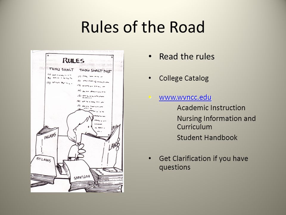 Rules of the Road Read the rules College Catalog www.wvncc.edu