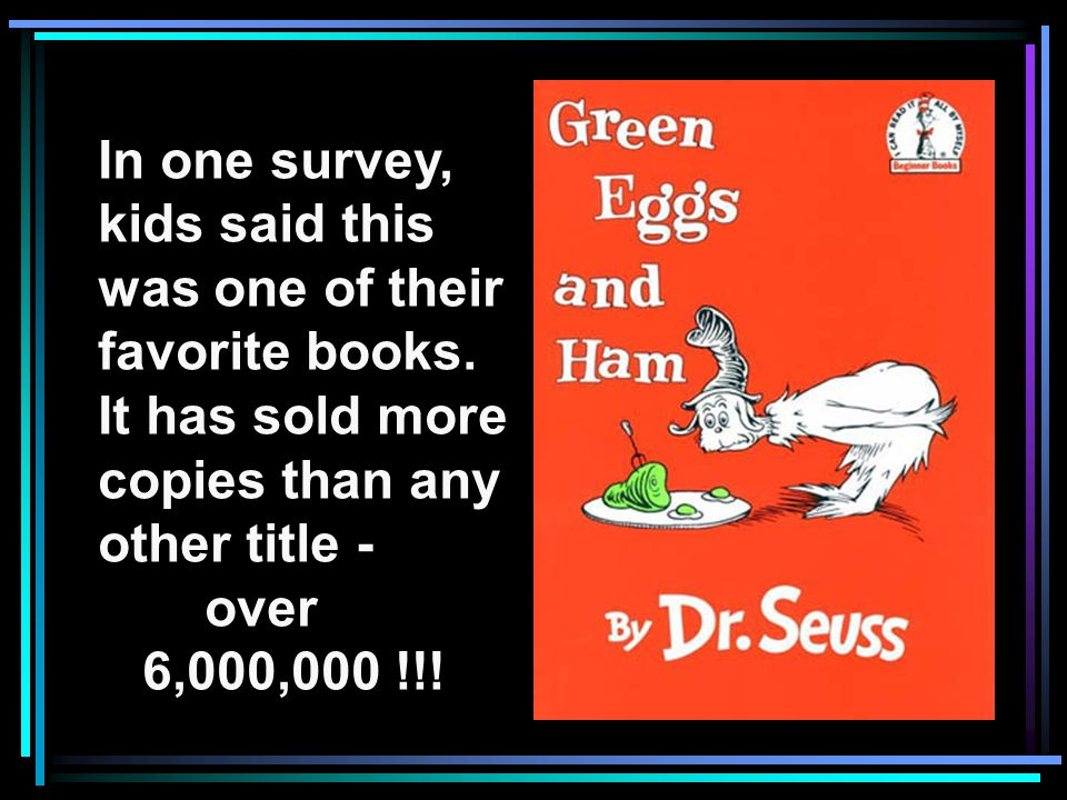 In one survey, kids said this. was one of their. favorite books. It has sold more. copies than any.