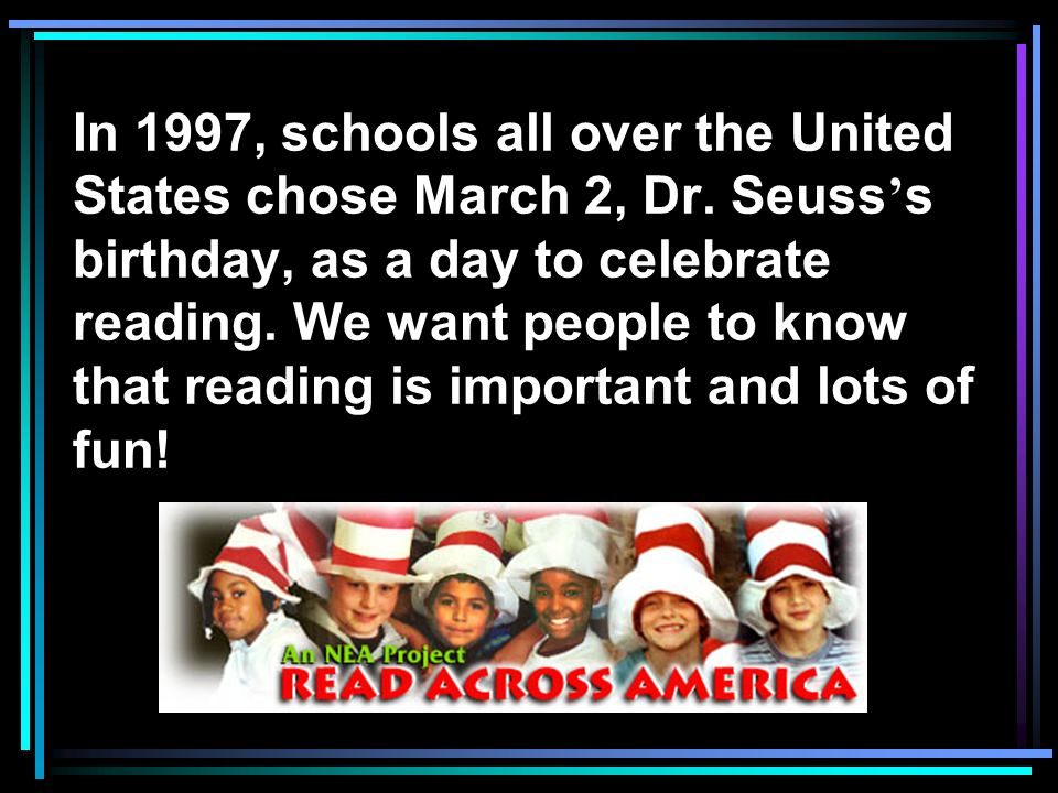 In 1997, schools all over the United States chose March 2, Dr
