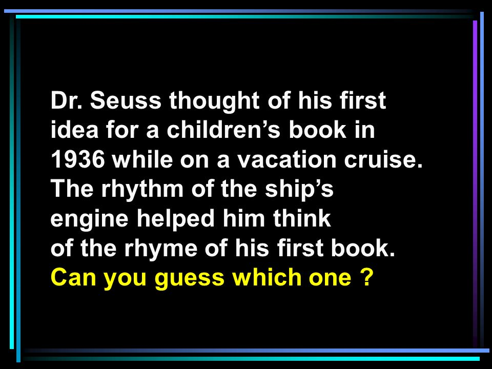 Dr. Seuss thought of his first