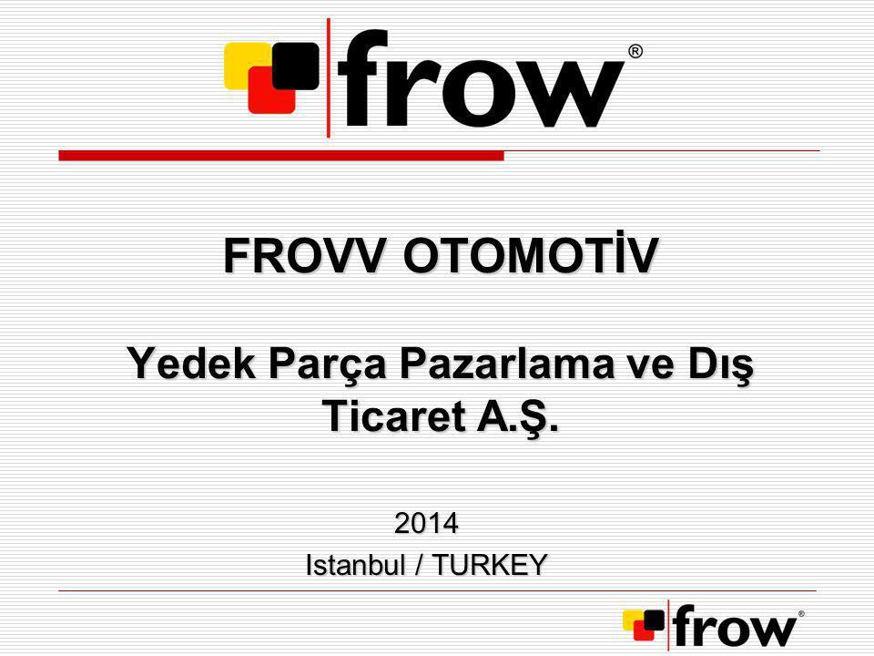 FROVV OTOMOTİV Yedek Parça Pazarlama ve Dış Ticaret A.Ş.