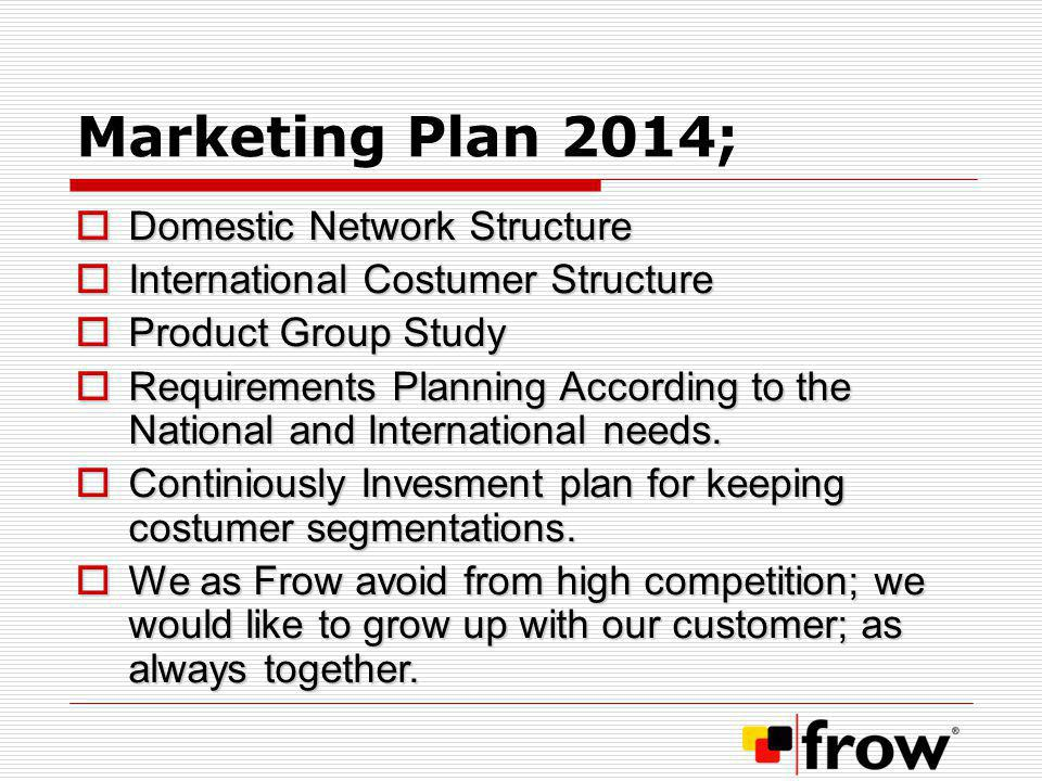 Marketing Plan 2014; Domestic Network Structure