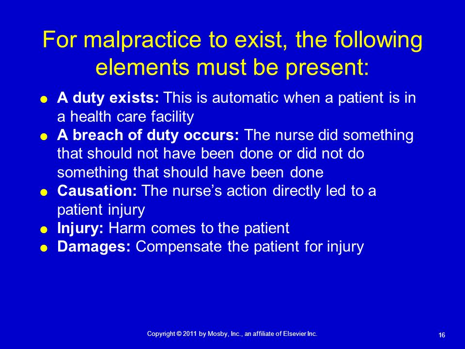 For malpractice to exist, the following elements must be present: