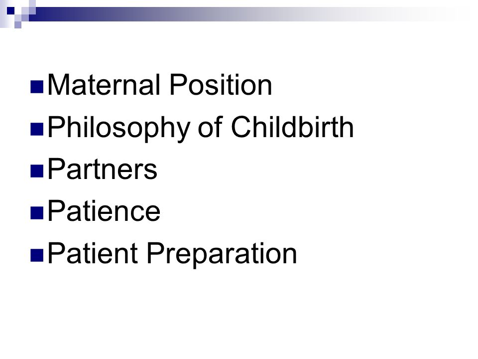 Maternal Position Philosophy of Childbirth Partners Patience Patient Preparation