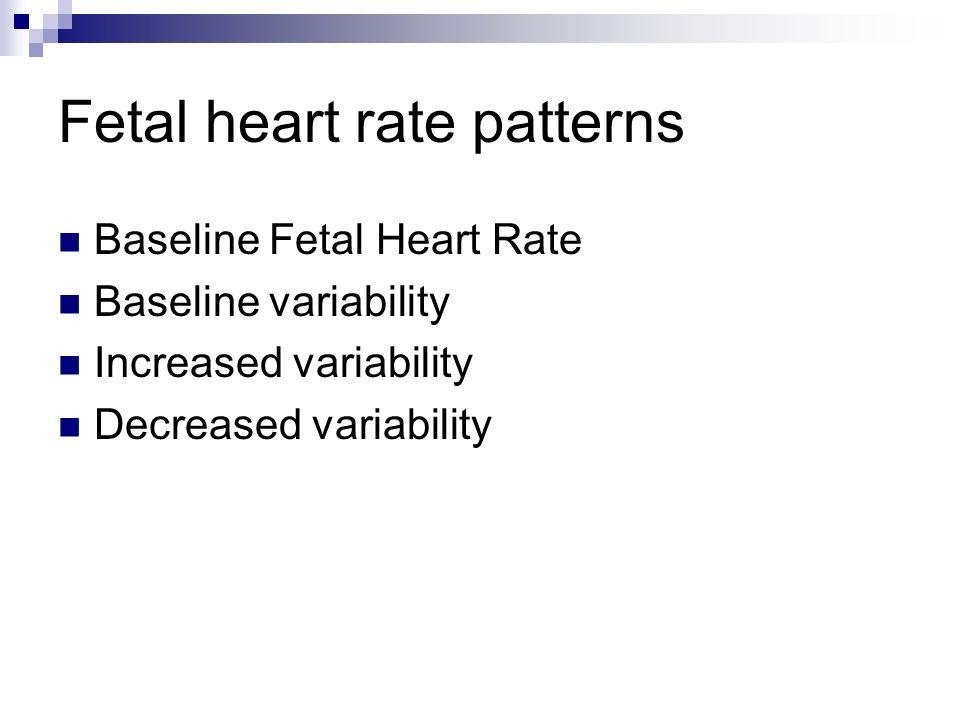 Fetal heart rate patterns