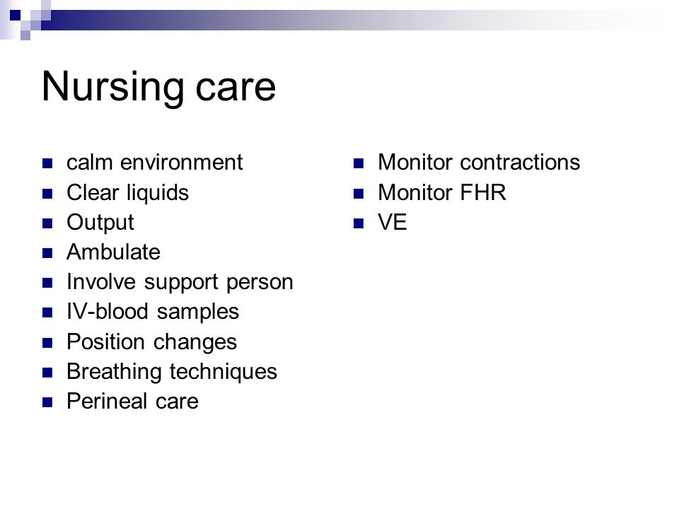 Nursing care calm environment Clear liquids Output Ambulate