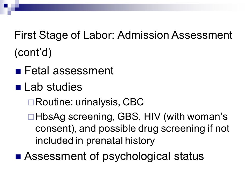 First Stage of Labor: Admission Assessment (cont'd)