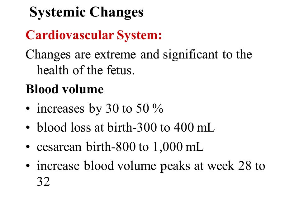Systemic Changes Cardiovascular System: