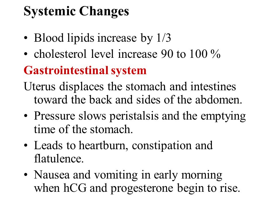 Systemic Changes Blood lipids increase by 1/3