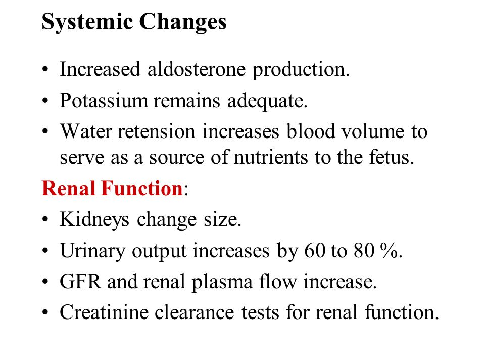 Systemic Changes Increased aldosterone production.