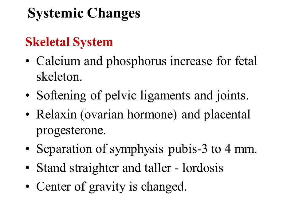 Systemic Changes Skeletal System