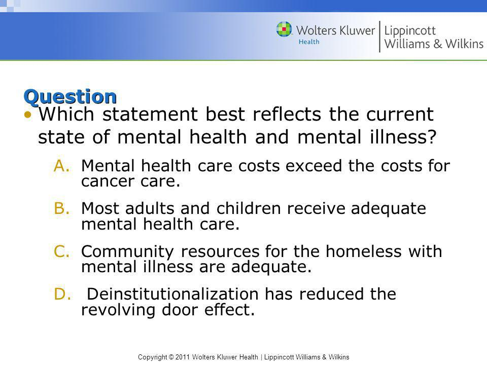 Question Which statement best reflects the current state of mental health and mental illness