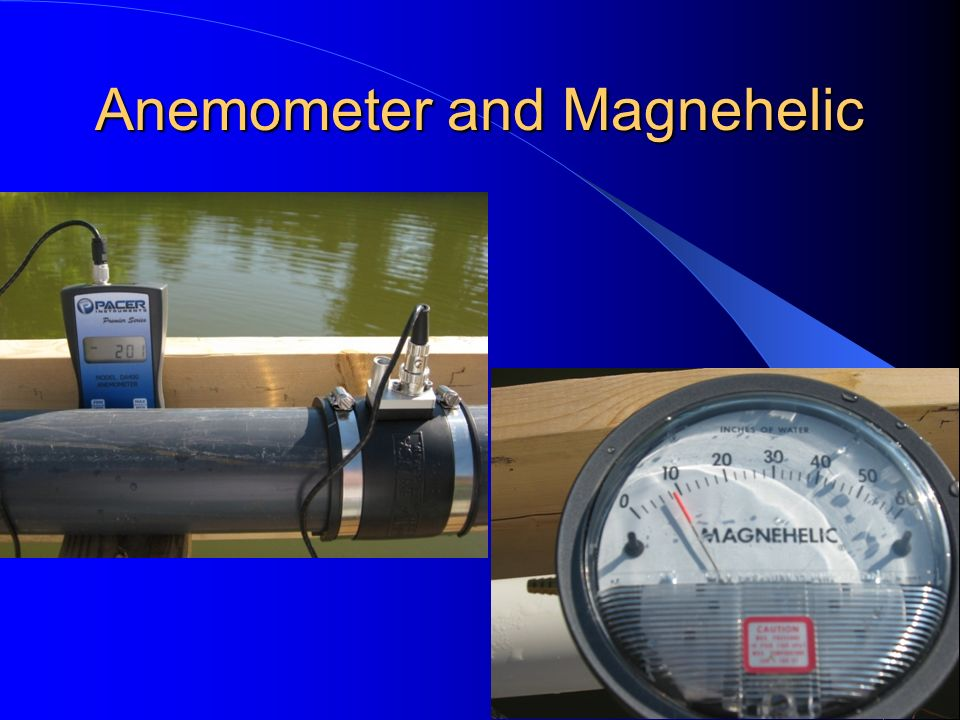 Anemometer and Magnehelic