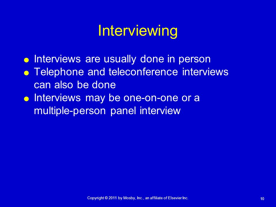 Interviewing Interviews are usually done in person