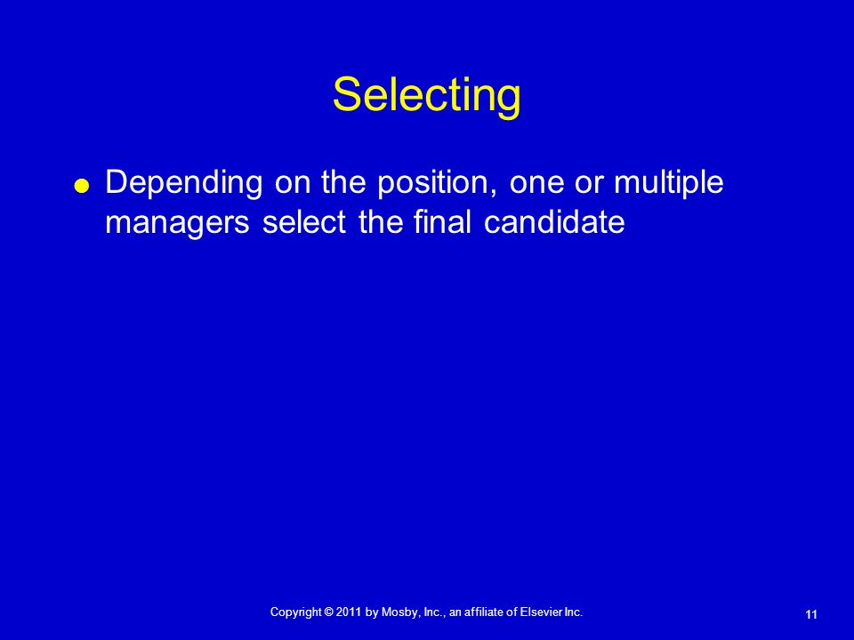 Selecting Depending on the position, one or multiple managers select the final candidate