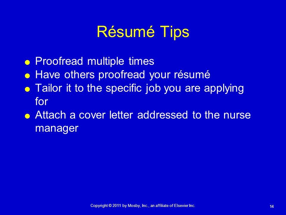Résumé Tips Proofread multiple times Have others proofread your résumé