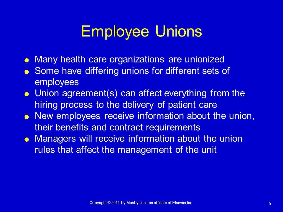 Employee Unions Many health care organizations are unionized