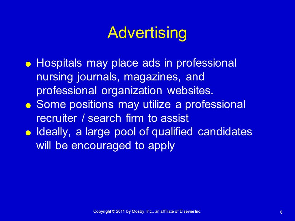 Advertising Hospitals may place ads in professional nursing journals, magazines, and professional organization websites.