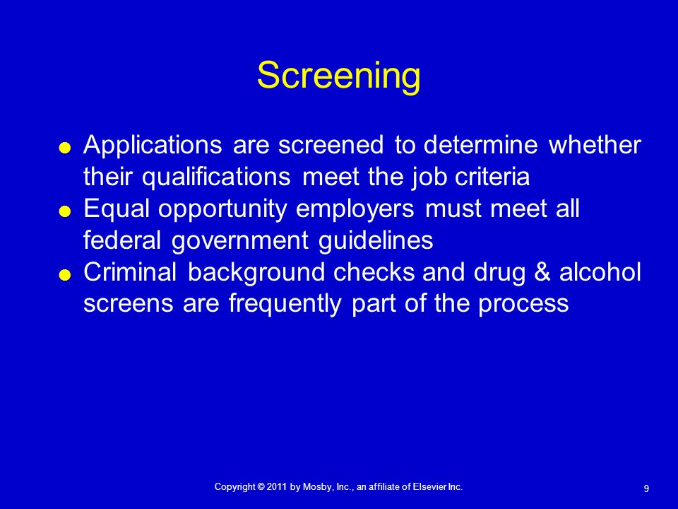 ScreeningApplications are screened to determine whether their qualifications meet the job criteria.
