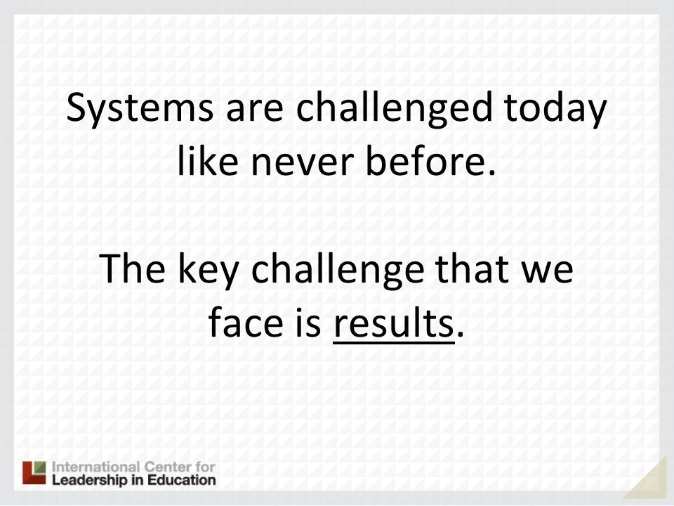 Systems are challenged today like never before