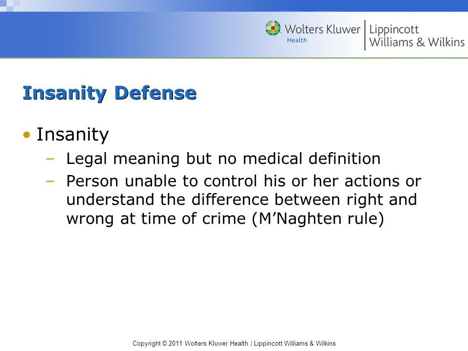 Insanity Defense Insanity Legal meaning but no medical definition