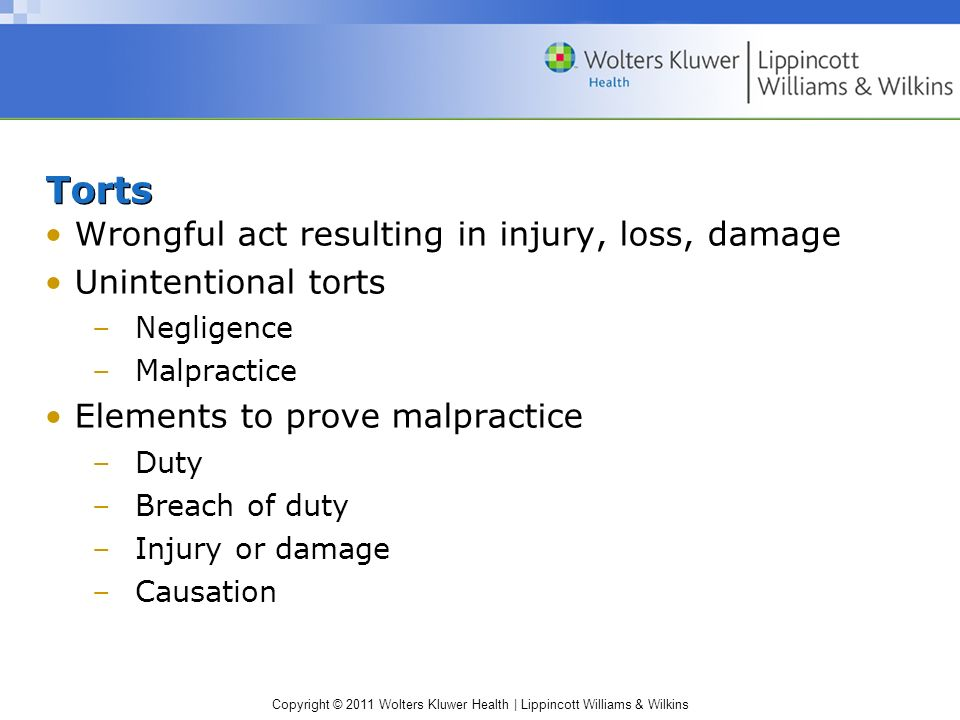 Torts Wrongful act resulting in injury, loss, damage