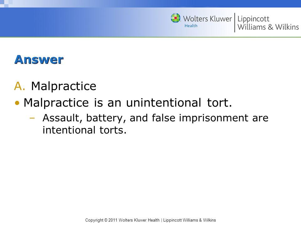 Malpractice is an unintentional tort.