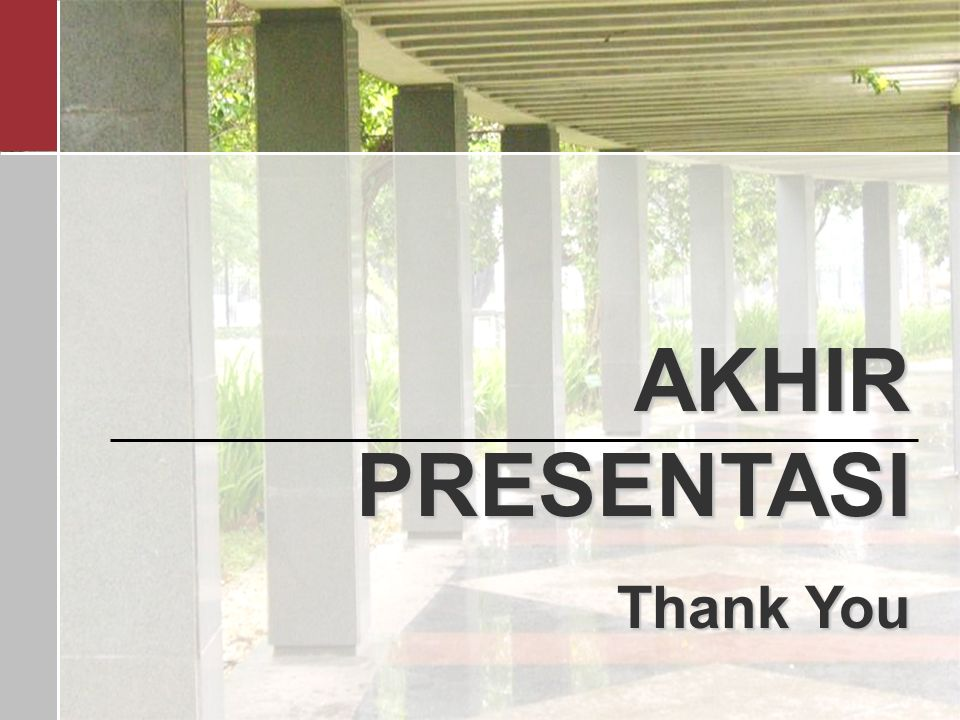 AKHIR PRESENTASI Thank You