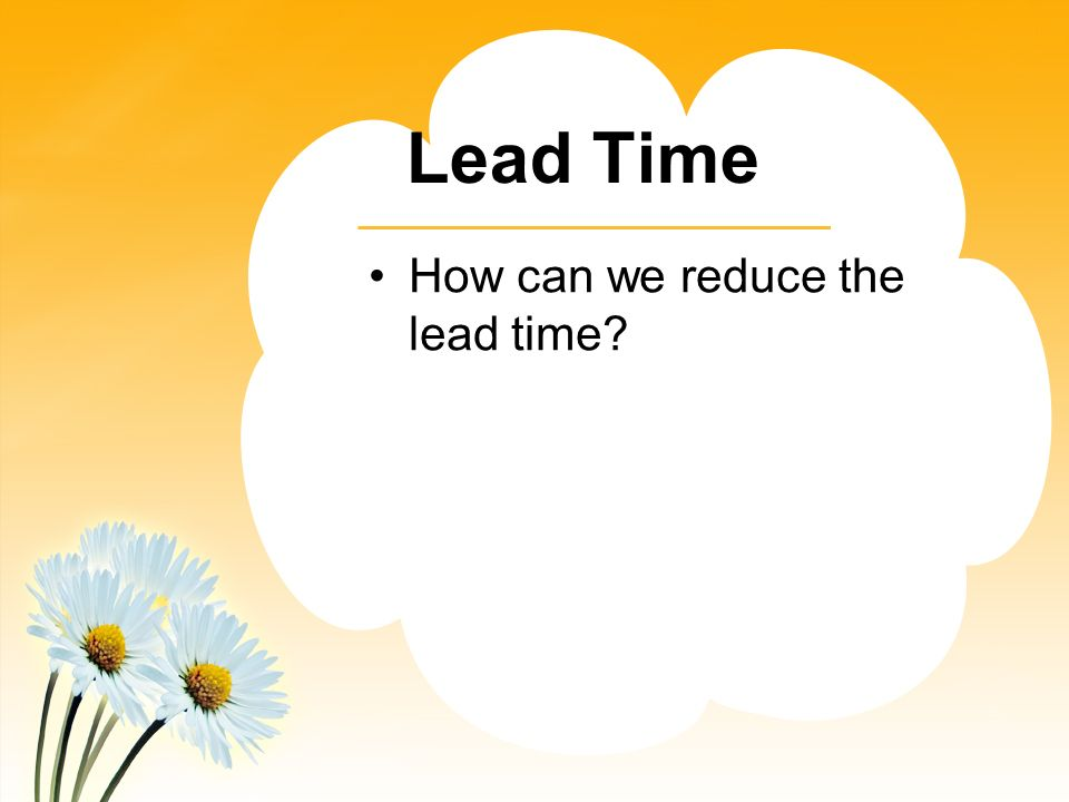 reducing the lead time of litho Acquisition lead time reduction: a us army corps of engineers case study by jamaya (rocky) smith, cfcm  focusing on efforts to reduce acquisition lead time, defined as the time between.