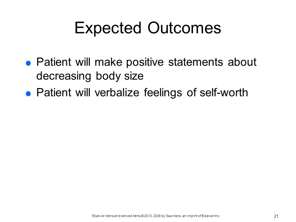 Expected Outcomes Patient will make positive statements about decreasing body size.