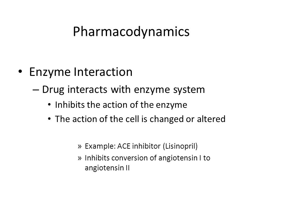 Pharmacodynamics Enzyme Interaction Drug interacts with enzyme system