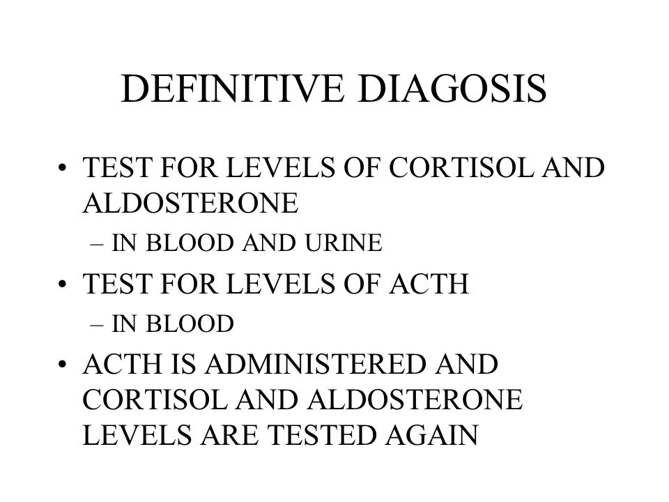 DEFINITIVE DIAGOSIS TEST FOR LEVELS OF CORTISOL AND ALDOSTERONE