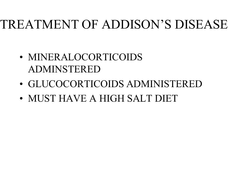 TREATMENT OF ADDISON'S DISEASE