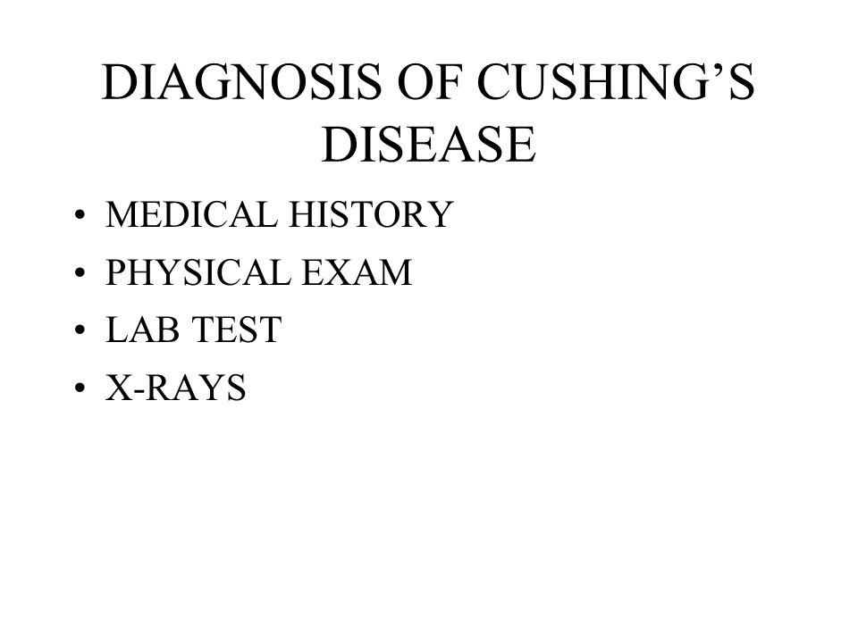 DIAGNOSIS OF CUSHING'S DISEASE