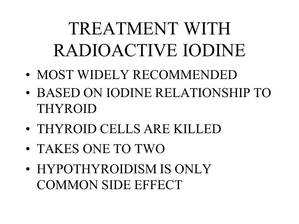 TREATMENT WITH RADIOACTIVE IODINE