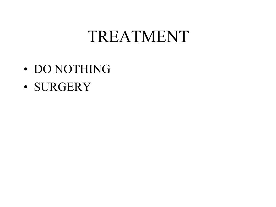 TREATMENT DO NOTHING SURGERY