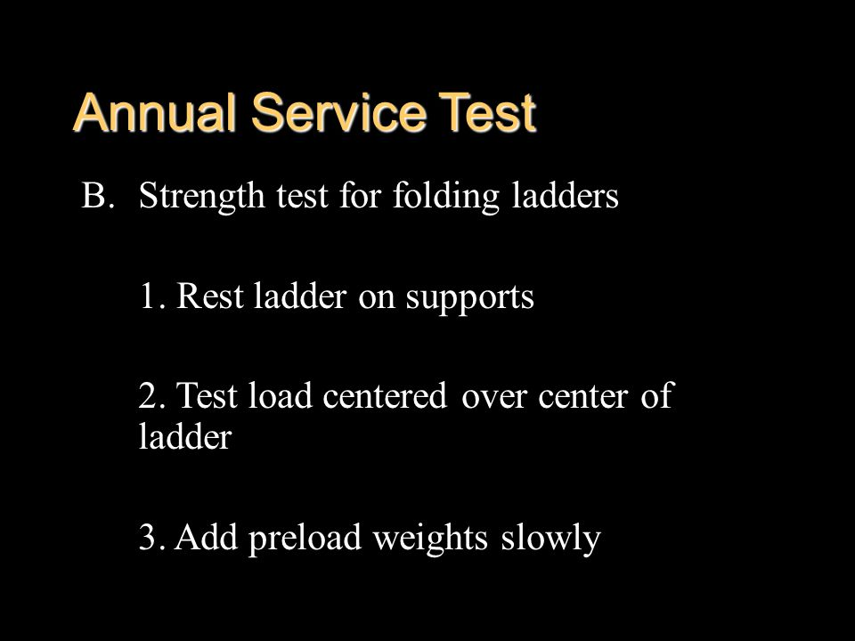 Annual Service Test Strength test for folding ladders