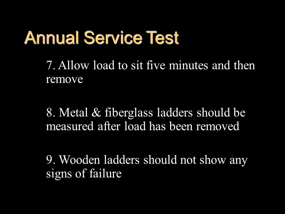 Annual Service Test 7. Allow load to sit five minutes and then remove