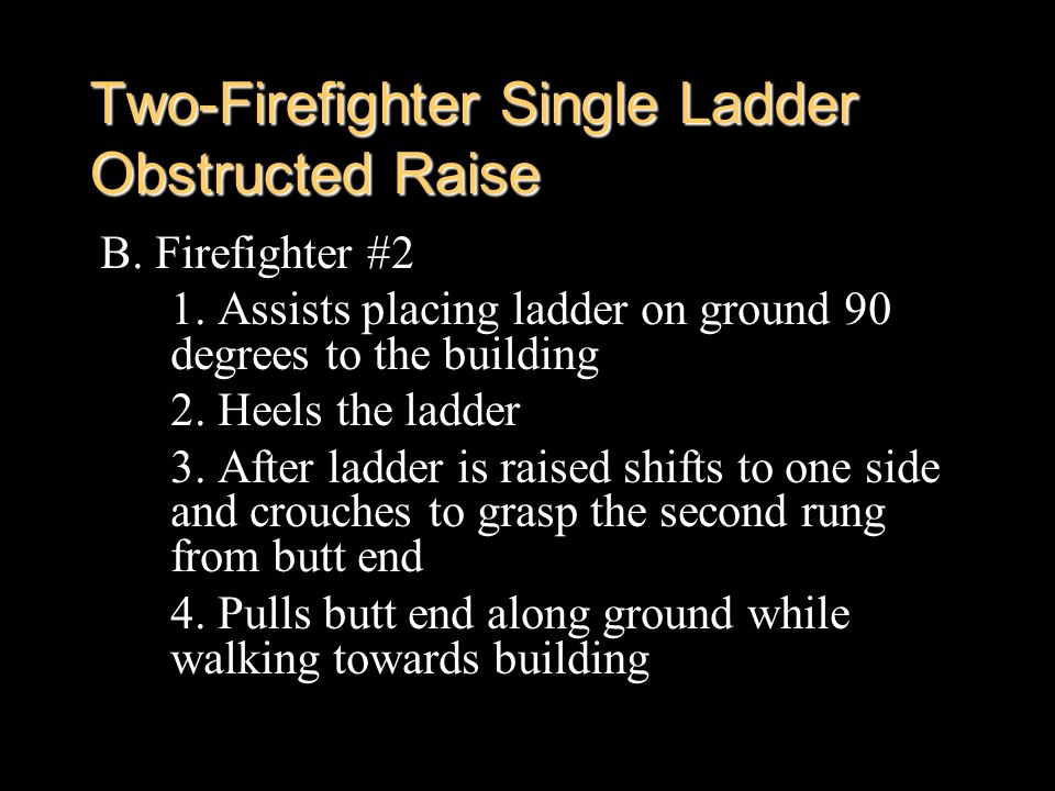 Two-Firefighter Single Ladder Obstructed Raise