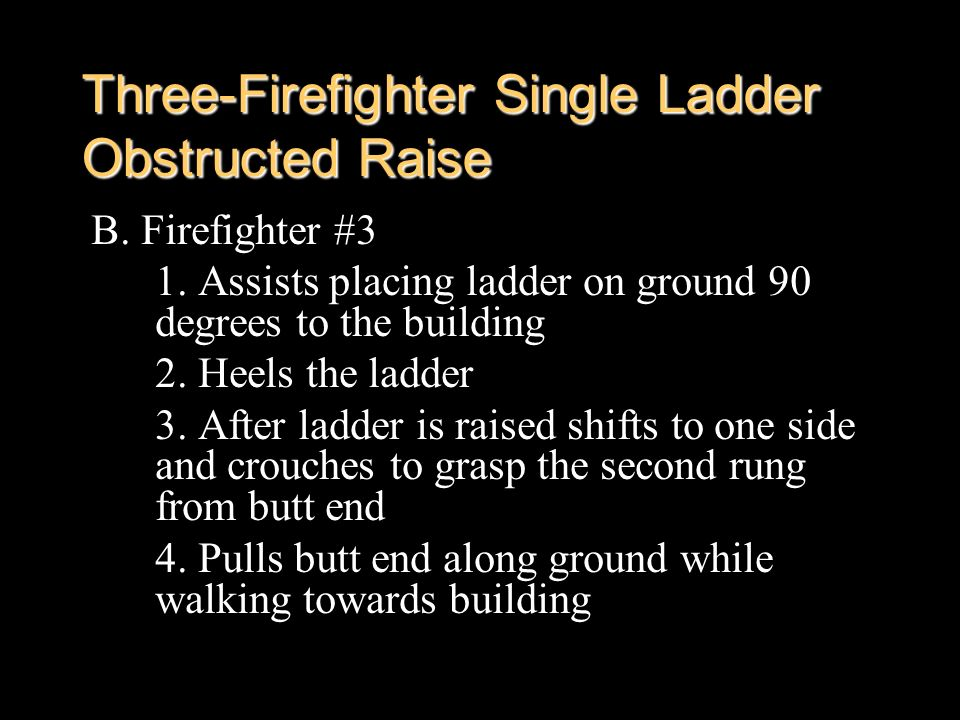 Three-Firefighter Single Ladder Obstructed Raise