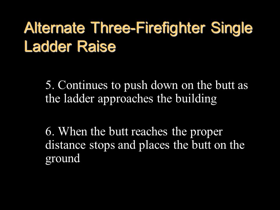 Alternate Three-Firefighter Single Ladder Raise