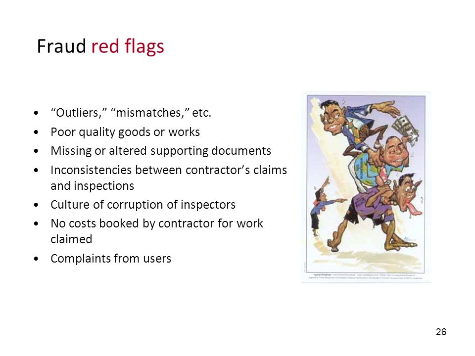 Fraud red flags Outliers, mismatches, etc.