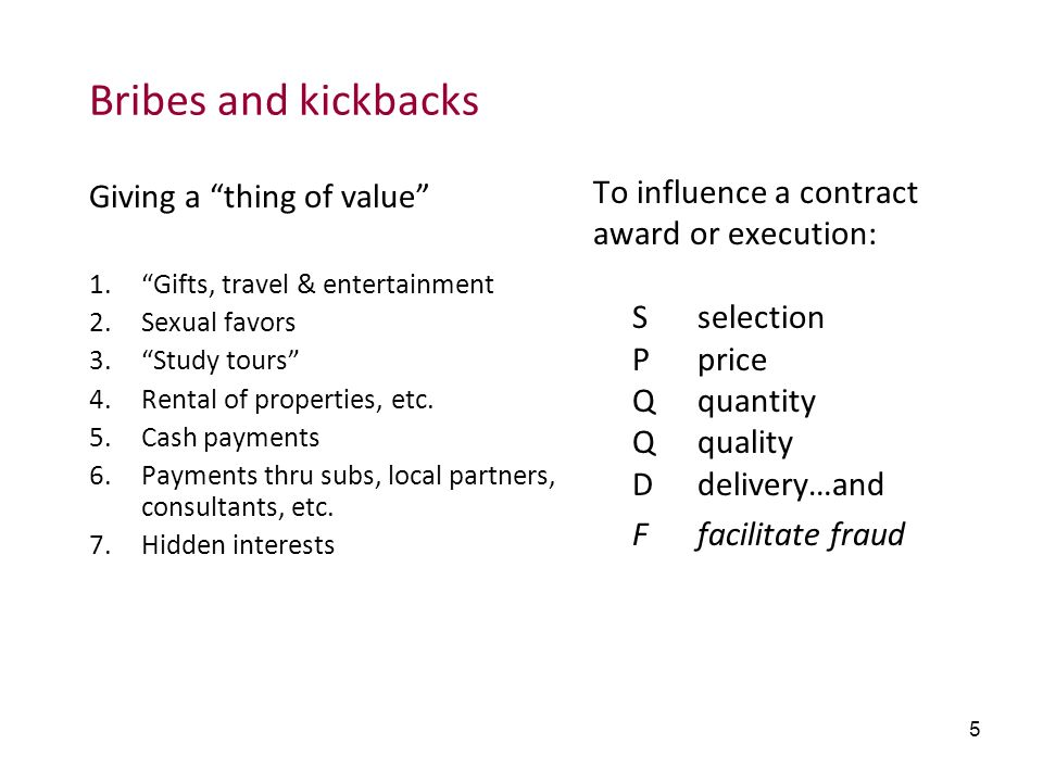 Bribes and kickbacks To influence a contract Giving a thing of value