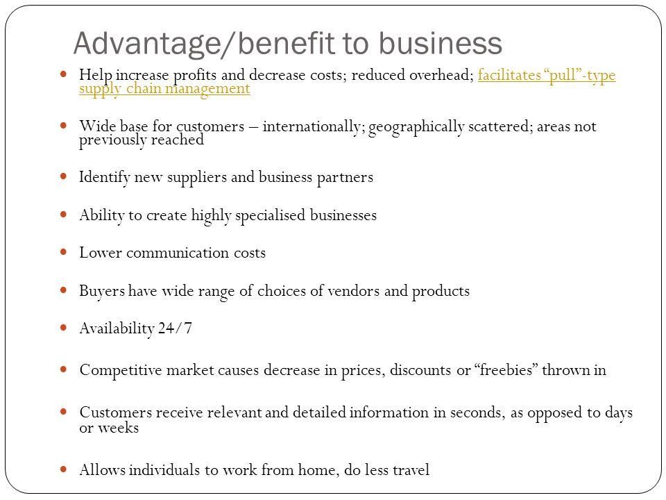 Advantage/benefit to business