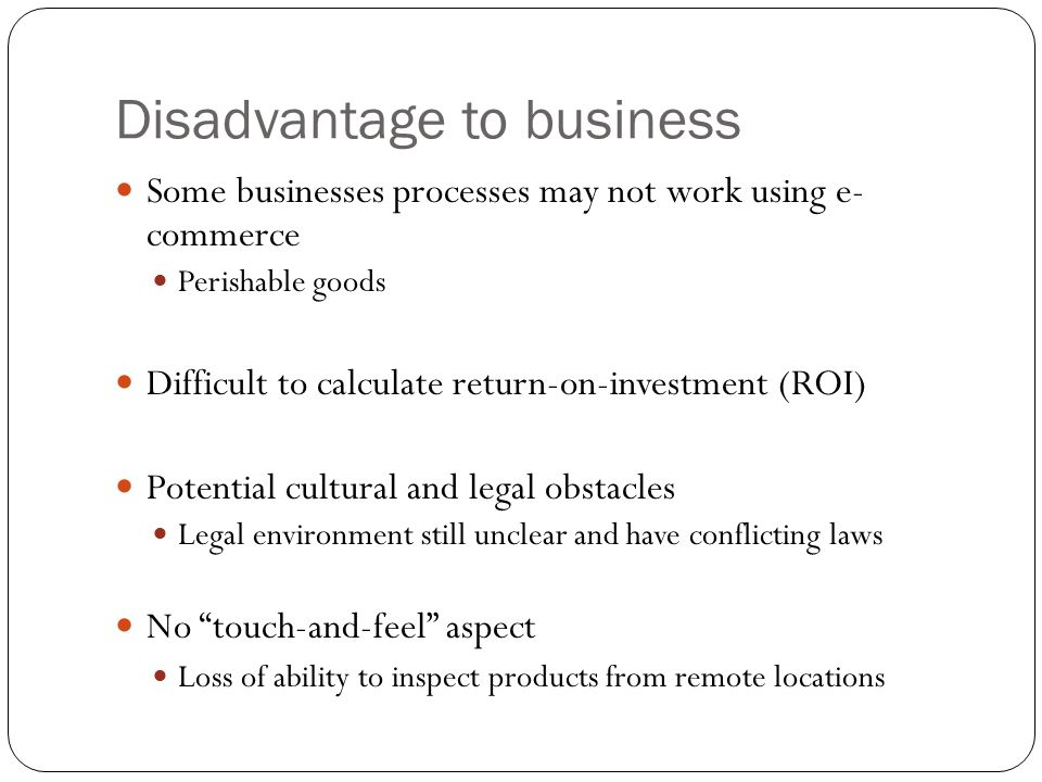 Disadvantage to business